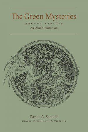 The Green Mysteries by Daniel Schulke